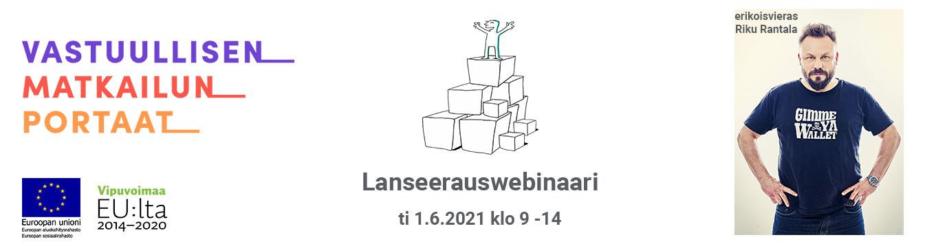 Vastuullisen matkailun portaat lanseerauswebinaari 1-6-2021 klo 9-14. EU;n sosiaalirahaston osarahoittama. Erikoisvieras Riku Rantala.